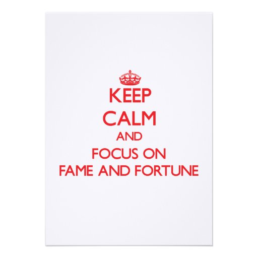Keep Calm and focus on Fame And Fortune Personalized Invitation