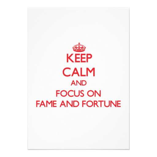 Keep Calm and focus on Fame And Fortune Personalized Invitations