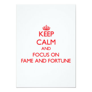 Keep Calm and focus on Fame And Fortune 13 Cm X 18 Cm Invitation Card