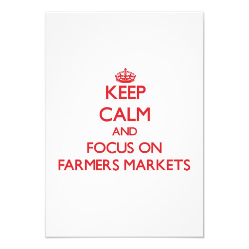 Keep Calm and focus on Farmers Markets Personalized Announcement