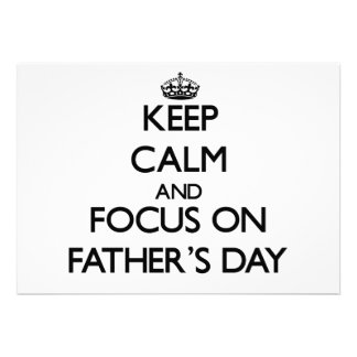 Keep Calm and focus on Father S Day Announcement