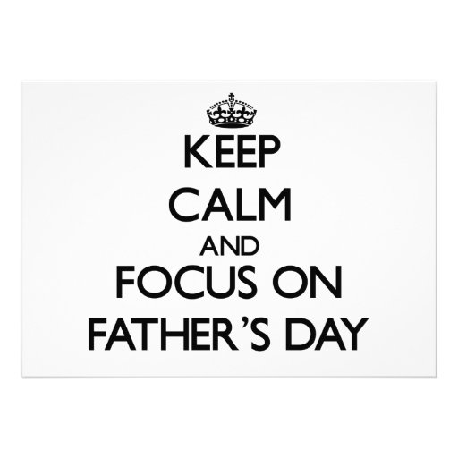 Keep Calm and focus on Father'S Day Announcement