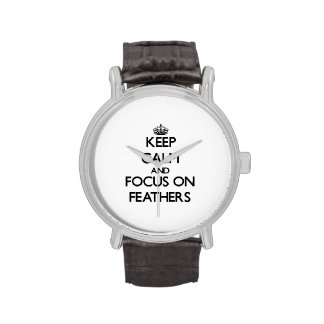 Keep Calm and focus on Feathers Wrist Watches