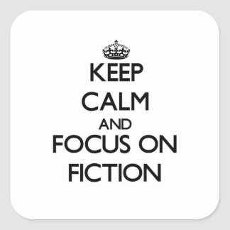 Keep Calm and focus on Fiction Stickers