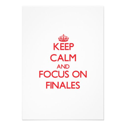Keep Calm and focus on Finales Cards
