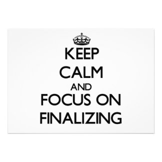 Keep Calm and focus on Finalizing Custom Invitations