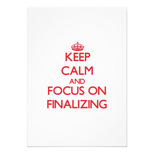 Keep Calm and focus on Finalizing Announcements