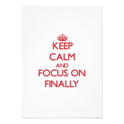 Keep Calm and focus on Finally Custom Invitations