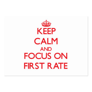 Keep Calm and focus on First Rate Business Card Templates