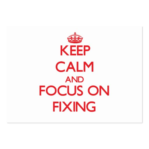 Keep Calm and focus on Fixing Business Card