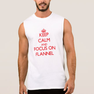Keep Calm and focus on Flannel Sleeveless T-shirt