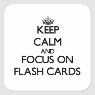 Keep Calm and focus on Flash Cards Square Sticker