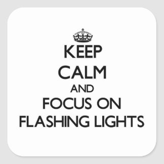 Keep Calm and focus on Flashing Lights Stickers