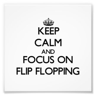 Keep Calm and focus on Flip Flopping Photo Print