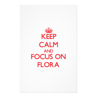 Keep Calm and focus on Flora Customized Stationery