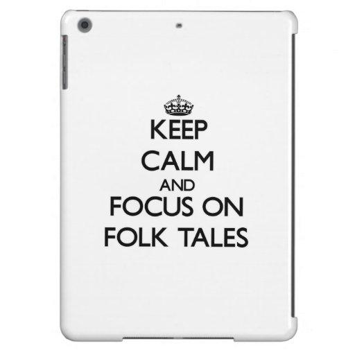 Keep Calm and focus on Folk Tales iPad Air Case