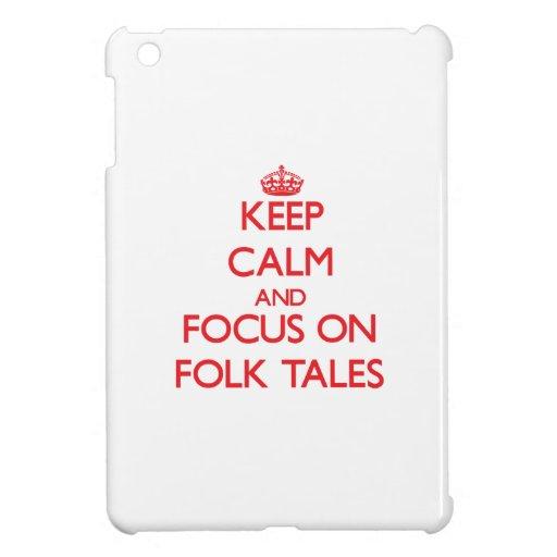 Keep Calm and focus on Folk Tales iPad Mini Cover