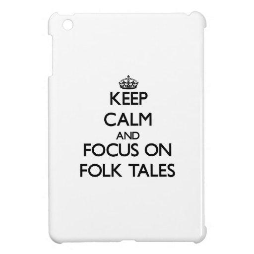 Keep Calm and focus on Folk Tales iPad Mini Covers