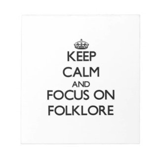 Keep Calm and focus on Folklore Notepad