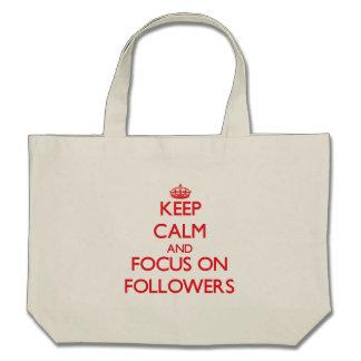 Keep Calm and focus on Followers Bag