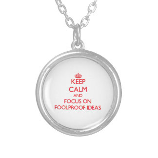 Keep Calm and focus on Foolproof Ideas Jewelry