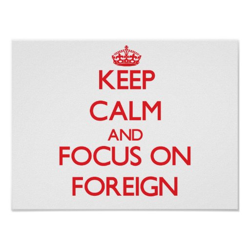 Keep Calm and focus on Foreign Poster