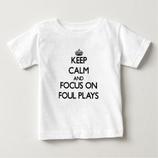 Keep Calm and focus on Foul Plays Tees