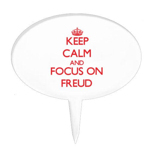 Keep Calm and focus on Freud Cake Topper