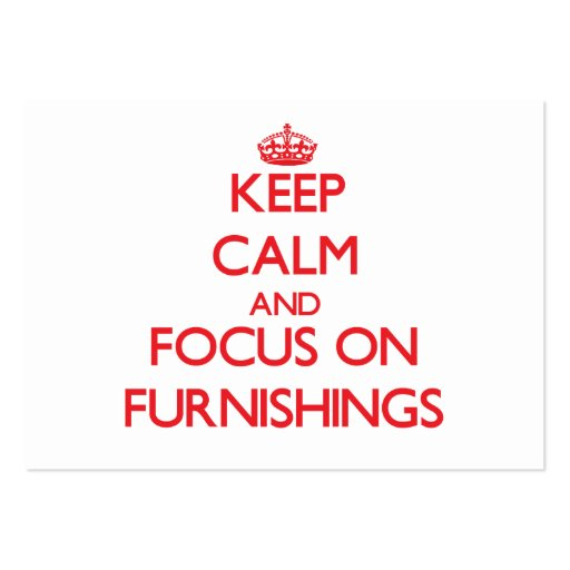 Keep Calm and focus on Furnishings Business Cards