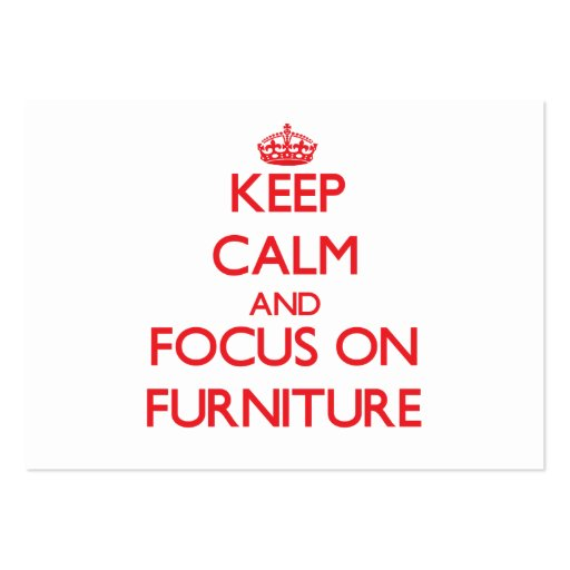Keep Calm and focus on Furniture Business Card