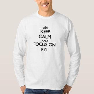 Keep Calm and focus on Fyi T-Shirt