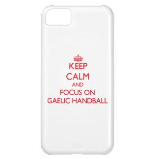 Keep calm and focus on Gaelic Handball iPhone 5C Cases