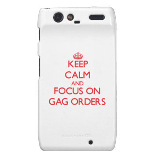 Keep Calm and focus on Gag Orders Droid RAZR Covers