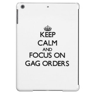 Keep Calm and focus on Gag Orders Cover For iPad Air