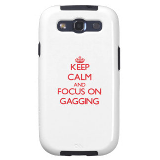 Keep Calm and focus on Gagging Samsung Galaxy SIII Cases