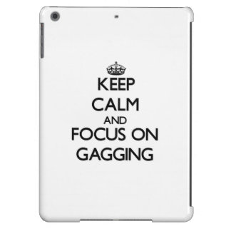 Keep Calm and focus on Gagging iPad Air Covers