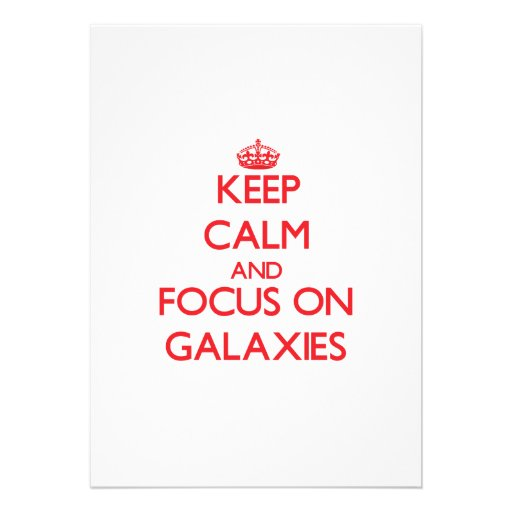 Keep Calm and focus on Galaxies Announcement