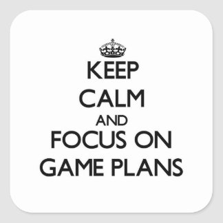 Keep Calm and focus on Game Plans Square Stickers