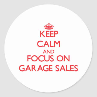 Keep Calm and focus on Garage Sales Round Stickers