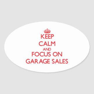 Keep Calm and focus on Garage Sales Oval Stickers
