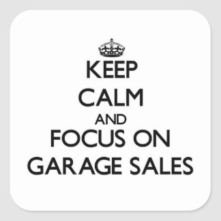 Keep Calm and focus on Garage Sales Square Stickers