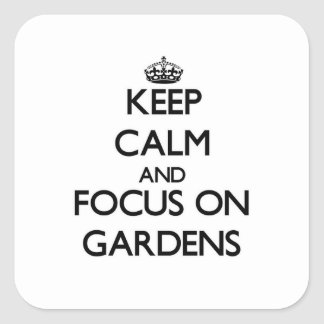 Keep Calm and focus on Gardens Sticker