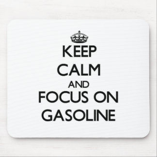 Keep Calm and focus on Gasoline Mousepads