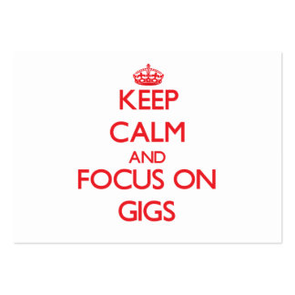 Keep Calm and focus on Gigs Business Cards