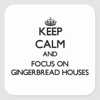 Keep Calm and focus on Gingerbread Houses Stickers