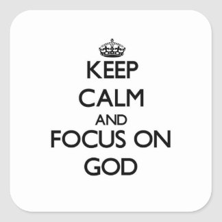 Keep Calm and focus on God Square Sticker