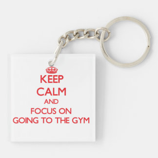 Keep Calm and focus on Going To The Gym Keychain