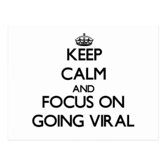 Keep Calm and focus on Going Viral Post Card