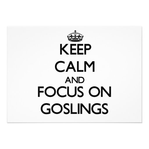 Keep Calm and focus on Goslings Personalized Announcements