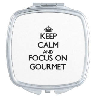 Keep Calm and focus on Gourmet Mirrors For Makeup